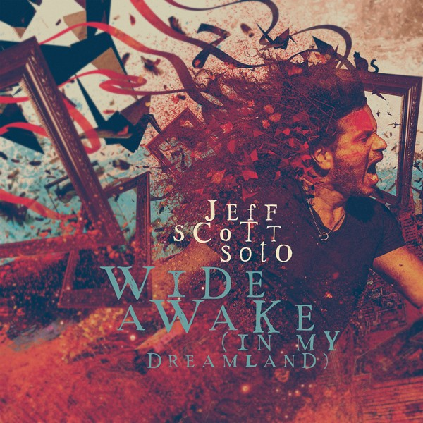 JEFF SCOTT SOTO wide awake (in my dreamland)