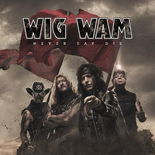 WIG WAM Never Say Die COVER